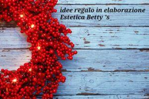 Idee regalo benessere a partire da 15 euro – Vicenza – Castelgomberto – Estetica Betty's