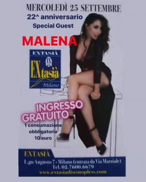 Mercoledì 25 settembre special guest Malena all' extasia di Milano