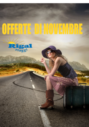 NUOVE OFFERTE DI NOVEMBRE – Vicenza – Rigal Viaggi
