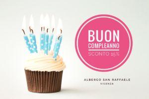 Offerta Buon Compleanno – Vicenza – Albergo San Raffaele