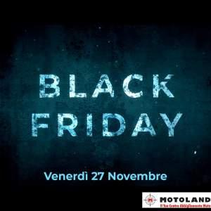 SCONTI VERI… ESCLUSIVI… SOLO PER UN GIORNO!                Venerdì 27 Novembre è MOTOLAND BLACK FRIDAY    SCONTO -30% su tantissimi prodotti ON