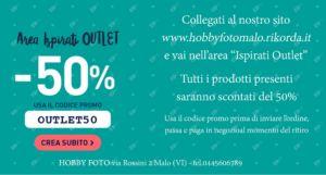 SCONTO 50% SU TANTI PRODOTTI – HOBBY FOTO MALO (VI)
